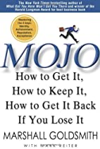 Mojo: How to Get It, How to Keep It, How to…