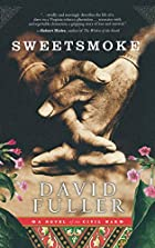 Sweetsmoke by David Fuller