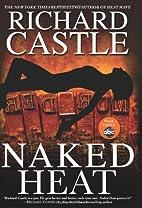 Naked Heat (Nikki Heat #2) by Richard Castle
