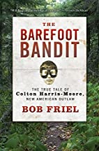 The Barefoot Bandit: The True Tale of Colton…