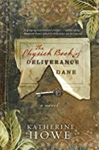 The Physick Book of Deliverance Dane by…