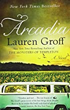 Arcadia by Lauren Groff