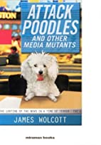 Attack Poodles and Other Media Mutants: The…