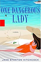 One Dangerous Lady by Jane Stanton Hitchcock