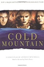 Cold Mountain: A Screenplay by Anthony…