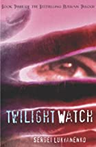 The Twilight Watch (Watch, Book 3) by Sergei…