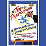 Lundin, Stephen C.: Top Performer: A Proven Way to Dramatically Boost Your Sales and Yourself
