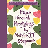 Stepanek, Mattie J. T.: Hope Through Heartsongs