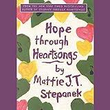 Stepanek, Mattie J. T.: Hope Through Heartsongs