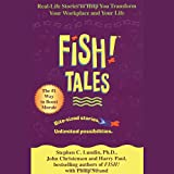 Lundin, Stephen C.: Fish! Tales: Real-Life Stories to Help You transform Your Workplace and Your Life