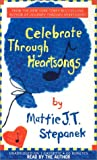 Stepanek, Mattie J.T.: Celebrate Through Heartsongs