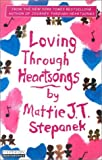 STEPANEK, MATTIE J. T.: Loving Through Heartsongs
