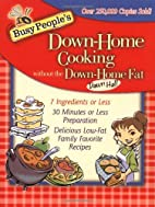 Busy People's Down-Home Cooking Without the…