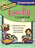Hall, Dawn: Busy People's Low-Fat Cookbook: 7 Ingredients or Less, Quick and Easy, Heart Healthy and Delicious
