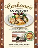 Stern, Jane: Carbone's Cookbook: Old-World Elegance and the Best Italian Food in the Northeast