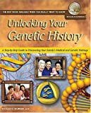 Shawker, Thomas: Unlocking Your Genetic History: A Step-By-Step Guide to Discovering Your Family's Medical and Genetic Heritage