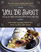 You Be Sweet: Sharing Your Heart One…