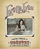 Lynn, Loretta: You&#39;re Cookin&#39; It Country: My Favorite Recipes and Memories