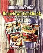 American Profile Hometown Cookbook: A…