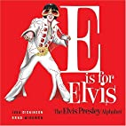 E is for Elvis: The Elvis Presley Alphabet…