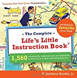 Brown, H. Jackson: The Complete Life&#39;s Little Instruction Book
