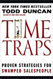 Duncan, Todd: Time Traps: Proven Strategies for Swamped Salespeople