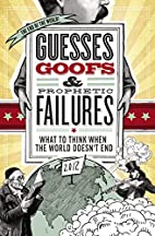 Guesses, Goofs and Prophetic Failures: What…