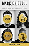 Driscoll, Mark: Who Do You Think You Are? Participant's Guide: Finding Your True Identity in Christ
