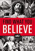 Find What You Believe (A to Z Series) by…