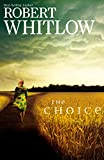 Whitlow, Robert: The Choice