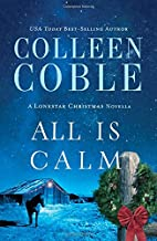 All Is Calm: A Lonestar Christmas Novella by…