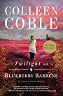 Twilight at Blueberry Barrens (A Sunset Cove Novel) - Colleen Coble