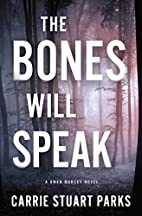 The Bones Will Speak (A Gwen Marcey Novel)…