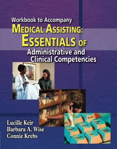 workbook-for-keir-wise-krebs-medical-assisting-essentials-of-administrative-and-clinical-competencies