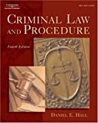 Criminal Law and Procedure by Daniel E. Hall