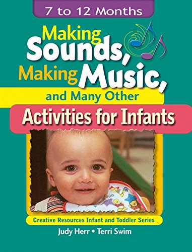 making-sounds-making-music-many-other-activities-for-infants-7-to-12-months-ece-creative-resources-serials
