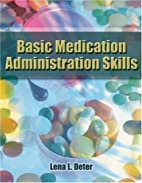 Basic Medication Administration Skills by…