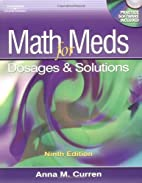 Math for Meds: Dosage and Solutions by Anna…