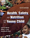 Marotz, Lynn R.: Health, Safety, And Nutrition For The Young Child