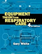 Equipment Theory for Respiratory Care by…