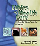Ethics of Health Care: A Guide for Clinical…