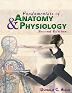 Fundamentals of Anatomy and Physiology by…