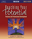 Castellucci, Marion B.: Reaching Your Potential: Personal and Professional Development Concise Version
