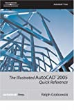 Grabowski, Ralph: The Illustrated AutoCad 2005: Quick Reference