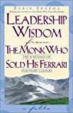 Sharma, Robin S.: Leadership Wisdom from the Monk Who Sold His Ferrari : The 8 Rituals of Visionary Leaders