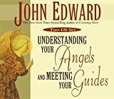 Edward, John: Understanding Your Angels