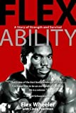 Pearlman, Cindy: Flex Ability: A Story of Strength and Survival