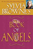 Browne, Sylvia: Sylvia Browne&#39;s Book of Angels
