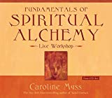 Myss, Caroline: Fundamentals of Spiritual Alchemy