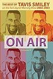 Smiley, Tavis: On Air, the Best of Tavis Smiley